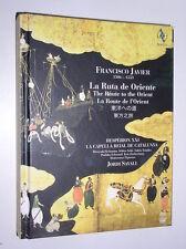 FRANCISCO JAVIER 1506-1553 - LA ROUTE DE L'ORIENT - 2 CD - 2007