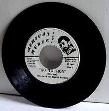 "BRO. Joe & the rightful Brothers-go to Zion/hail the children - 7""er reggae"