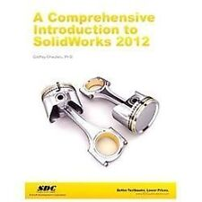 A Comprehensive Introduction to SolidWorks 2012 by Godfrey Onwubolu. 1585037079