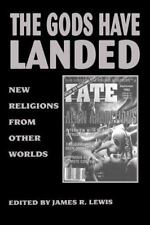 The Gods Have Landed: New Religions from Other Worlds (Suny Series in Religious