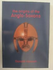 The Origins of the Anglo-Saxons by Donald Henson (2006, Paperback)