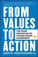 From Values to Action : The Four Principles of Values-Based Leadership by Harry