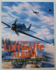 The Luftwaffe Album Bomber & Fighter Aircraft...1933-1945 J Dressel and M Griehl