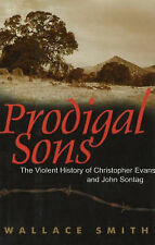 NEW Prodigal Sons: The Violent History of Christopher Evans and John Sontag