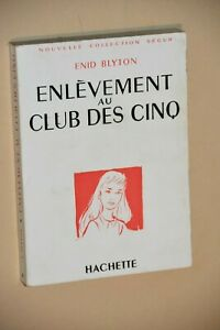 ENLEVEMENT AU CLUB DES CINQ de Enid Blyton Nouvelle collection Ségur EO de 1961