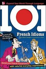 101... Language: 101 French Idioms : Enrich Your French Conversation with...