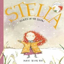 Gay, Marie-Louise (Ilt)-Stella, Queen Of The Snow  BOOK NEW