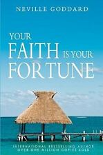 Your Faith Is Your Fortune by Neville Goddard (2010, Paperback)