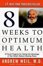 Eight Weeks to Optimum Health: A Proven Program for Taking Full Advantage of Yo