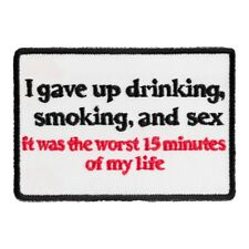 I Gave Up Drinking Smoking & Sex Patch, Funny Patches