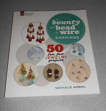 A Bounty of Bead and Wire Earrings : 50 Fun, Fast Jewelry Projects (Paperback)