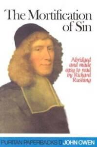 The Mortification of Sin (Puritan Paperbacks) - Paperback By John Owen - GOOD
