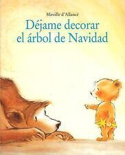 Dejame Decorar el Arbol de Navidad = Let Me Decorate the Christmas Tree (Spanish
