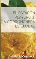 El Patacon Playero 2 : La Corronchera Es Global by Ana Paula Cuervo R. (2014,...