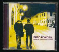 EBOND Bobo Rondelli – Disperati Intellettuali Ubriaconi CD CD029615