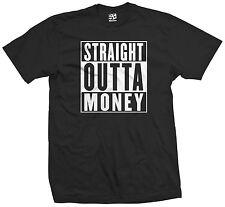 Straight Outta Money T-Shirt - Cash Rules Rap Hip Hop Hood Rich - All Colors