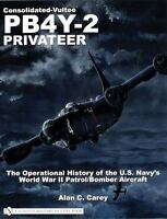 Consolidated-Vultee PB4Y-2 Privateer : The Operational History of the U. S. Navy