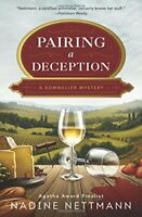 Pairing A Deception: Book 3: A Sommelier Mystery by Nadine Nettmann Book The