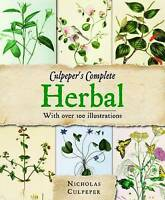 Culpeper's Complete Herbal: Over 400 Herbs And Their Uses by Nicholas Culpeper,