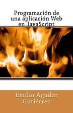 Programación de una Aplicación Web en JavaScript by Emilio Aguilar Gutiérrez...