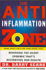 The Anti-inflammation Zone: Reversing the Silent Epidemic That's Destroying...