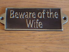 Metal Plaque ( BEWARE OF THE WIFE ) Hand Casted Black & Gold Sign Garden Gate