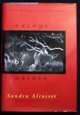 Except by Nature Sandra Alcosser 1999 Limited 1st Printing HB/DJ FINE/FINE