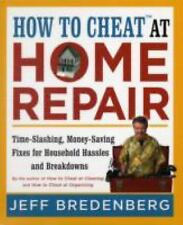 BOOK How to Cheat™ at Home Repair Time Slashing Money Saving Fixes for Household