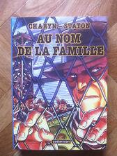 AU NOM DE LA FAMILLE CHARYN/STATON TBE (A13)