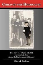 Child Of The Holocaust: By Yitzhak Dishon