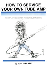 How To Service Your Own Tube Amp by Tom Mitchell / amplificator / Mashall
