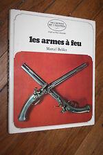 LES ARMES A FEU par MARCEL BALDET éd. GRÜND 1972