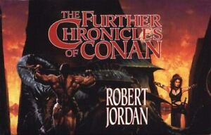 The Further Chronicles of Conan by Bob Loza and Robert Jordan (2001, Audio Casse