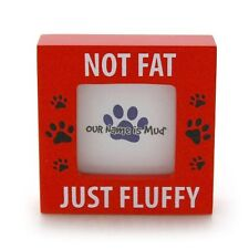 """NOT FAT, JUST FLUFFY Mini Pet Photo Frame for 2"""" x 2"""" Photo, by Enesco"""
