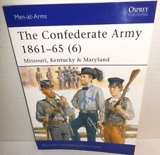OSPREY MAA 446 The Confederate Army 1861-65 (6) Missouri, Kentucky and Maryland