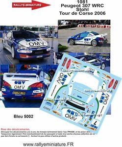 DECALS 1/24 REF 1081 PEUGEOT 307 WRC STOHL TOUR DE CORSE 2006 RALLYE RALLY