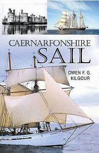 Caernarfonshire Sail by O. F. G. Kilgour (Paperback, 2008)