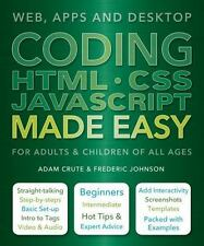 Coding HTML CSS Java Made Easy: Web, Apps and Desktop (Paperback or Softback)