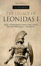 Ancient Greece: the Legacy of Leonidas I: By van Basten, T.
