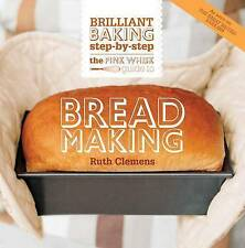 The Pink Whisk Brilliant Baking Step-by-Step Bread Making: All the Essential Tec