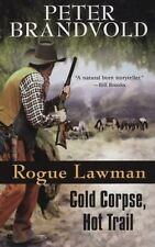 NEW - Rogue Lawman #3: Cold Corpse, Hot Trail by Brandvold, Peter