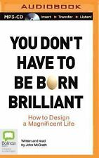 You Don't Have to Be Born Brilliant by John McGrath (2015, MP3 CD, Unabridged)