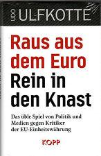 RAUS AUS DEM EURO - REIN IN DEN KNAST - Udo Ulfkotte BUCH - KOPP VERLAG