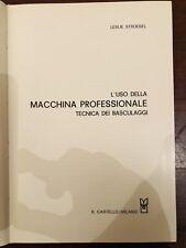Leslie Stroebel - L'uso della macchina professionale, Il Castello Milano 1973