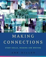 Making Connections : Study Skills, Reading, and Writing by Ann Dillon (2006, Pap