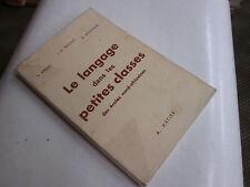 LE LANGAGE DANS LES PETITES CLASSES DES ECOLES NORD-AFRICAINES ..1952.