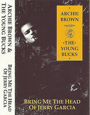 Archie Brown Young Bucks Bring Me The Head Of Jerry Garcia CASSETTE ABUM Rob 1