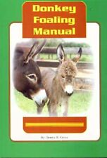 Miniature Donkey Foaling Manual by Bonnie Gross (1995, Paperback)