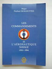 LIVRE LES COMMANDEMENTS DE L'AERONAUTIQUE NAVALE 1912-1994 HISTOIRE MARINE