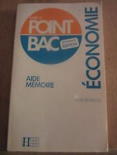 M. Reveyrand: Faire le Point Bac Economie, aide-mémoire/ Editions Hachette, 1987